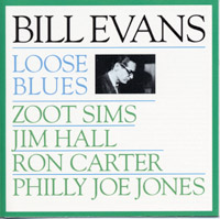Bill Evans : Loose Blues