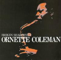 Ornettte Coleman : Broken Shadows