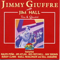 Jimmy Giuffre with Jim Hall Trio & Quartet