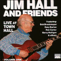 Jim Hall And Friends,Vol.1 Live At Town Hall