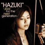 hazuki jazz for the next generation
