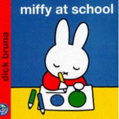 Miffy at School (Miffy's Library)