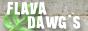 FLAVA DAWG'S