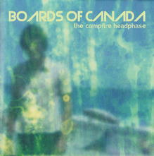 Boards of Canada / The Campfire Headphase