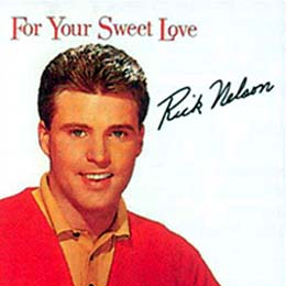 rick nelson for your sweet love