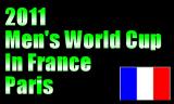 2011男子ワールドカップ 11月11日~13日フランスパリで開催