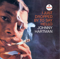Johnny Hartman : I Just Dropped By To Say Hello