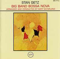Stan Getz : Big Band Bossa Nova