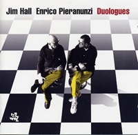 Jim Hall Enrico Pieranunzi : Duologues