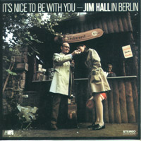 It's Nice to Be with You : Jim Hall in Berlin
