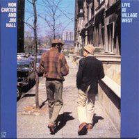 Ron Carter and Jim Hall Live at Village West